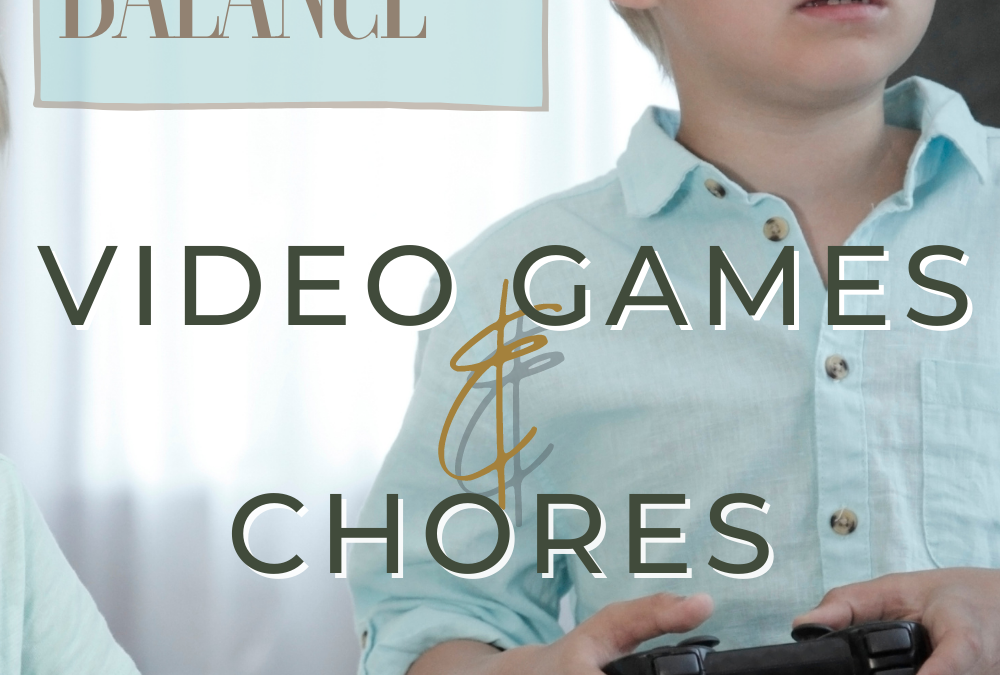Balancing video games and chores without nagging!